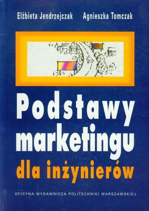 Podstawy marketingu dla inżynierów Jendrzejczak Elżbieta, Tomczak Agnieszka