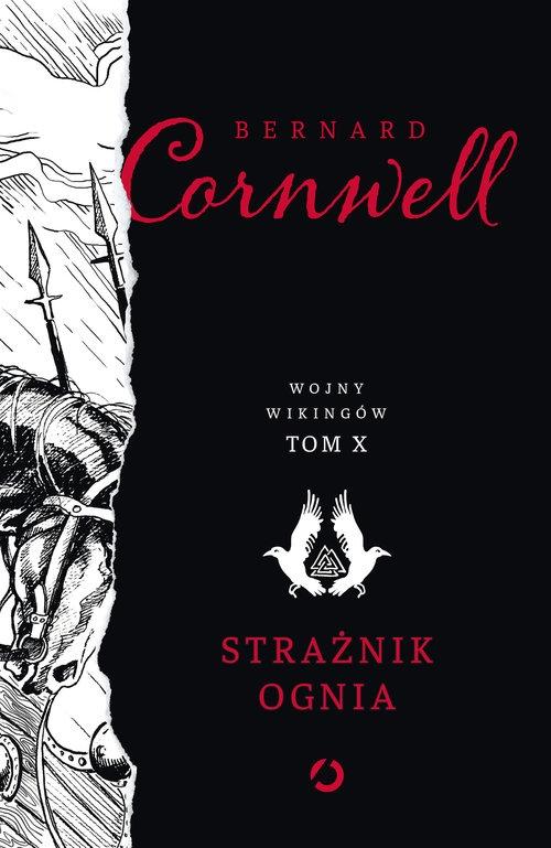 Strażnik ognia Wojny wikingów Tom 10 Cornwell Bernard