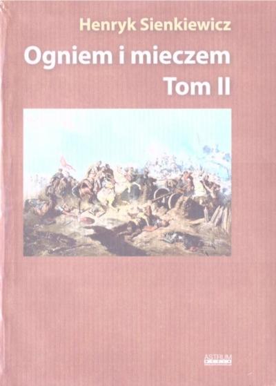 Ogniem i miecze. Tom 2 (wydanie albumowe) Henryk Sienkiewicz