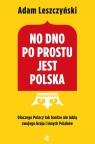 No dno po prostu jest Polska Adam Leszczyński