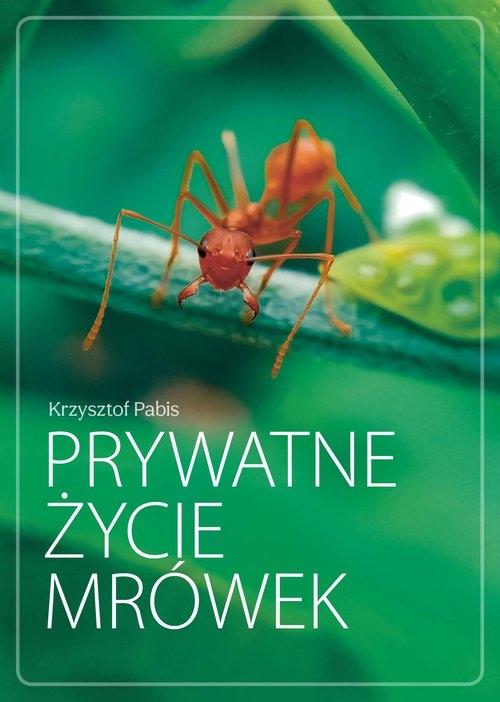 Prywatne życie mrówek Krzysztof Pabis