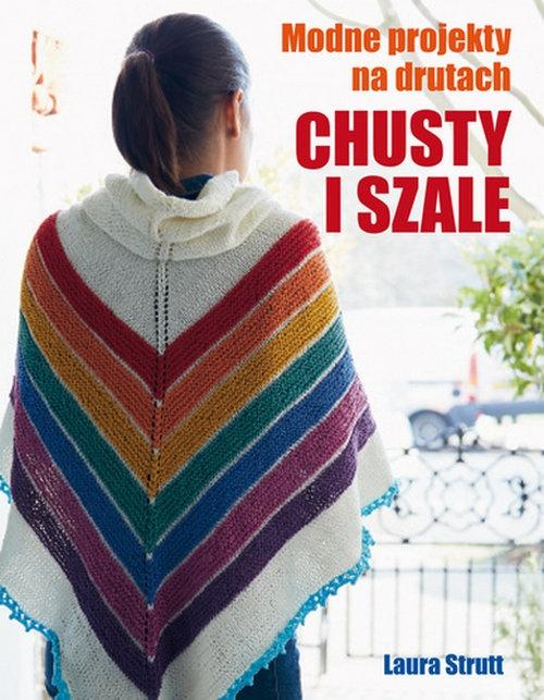 Chusty i szale Modne projekty na drutach - Strutt Laura - książka