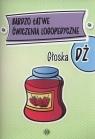 Bardzo łatwe ćwiczenia logopedyczne Głoska DŻ