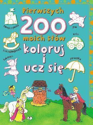 Pierwszych 200 moich słów. Koloruj i ucz się Andrzej Wiśniewski