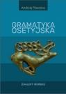 Gramatyka osetyjska (Dialekt Iroński) Andrzej Pisowicz