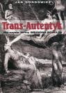 Trans-Autentyk Nie-czyste formy Brunona Schulza