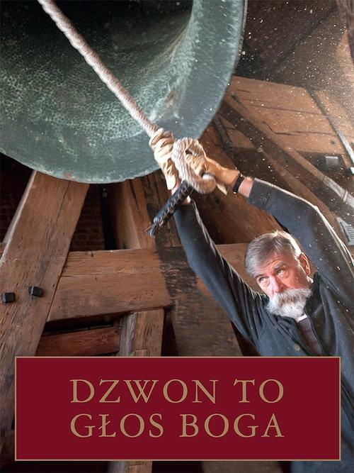 Dzwon to głos Boga - Kwiatkowski Jaromir - książka