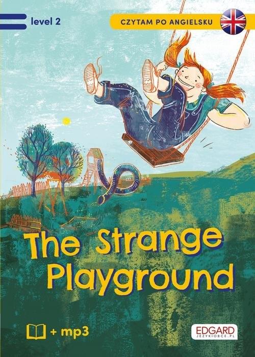 Czytam po angielsku The Strange Playground / Tajemniczy plac zabaw Akman Olga, Akman Bulent