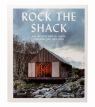 Rock the Shack The Architecture of Cabins, Cocoons and Hide-Outs