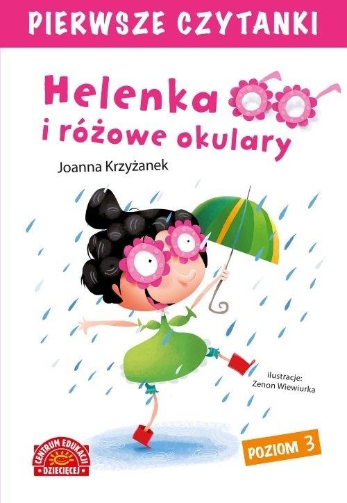 Pierwsze czytanki Helenka i różowe okulary Poziom 3 Krzyżanek Joanna