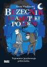 Bezecnik gramatyki polskiej. Tajemnice językowego półświatka Wasilewski Jacek