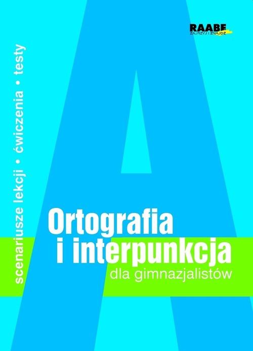 Ortografia i interpunkcja dla gimnazjalistów
