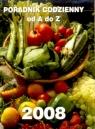 Kalendarz 2008. Poradnik codzienny A-Z