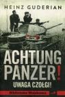 Achtung panzer! Uwaga czołgi Guderian Heinz