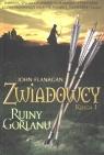 Zwiadowcy. Księga 1. Ruiny Gorlanu Flanagan John