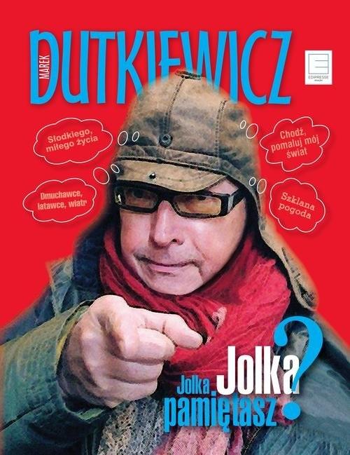 Jolka, Jolka pamiętasz Dutkiewicz Marek