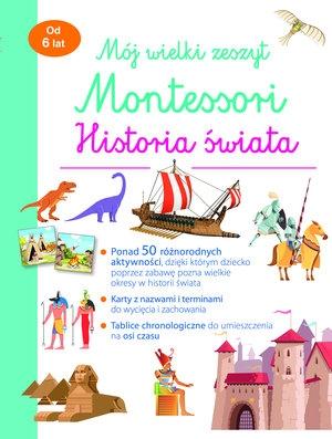 Mój wielki zeszyt Montessori. Historia świata Aurore Meyer