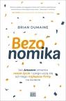 Bezonomika. Jak Amazon zmienia nasze życie i czego uczą się od niego Brian Dumaine
