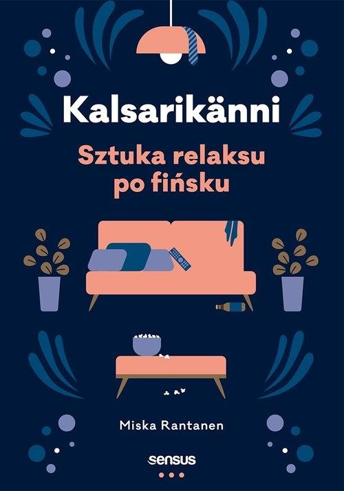 Kalsarikänni Sztuka relaksu po fińsku Miska Rantanen