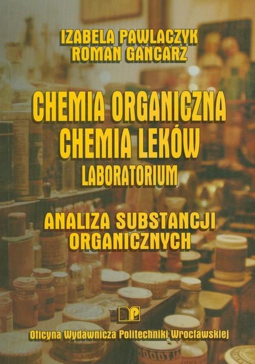 Chemia organiczna Chemia leków Laboratorium Pawlaczyk Izabela, Gancarz Roman