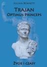 Trajan Optimus Princeps Życie i czasy