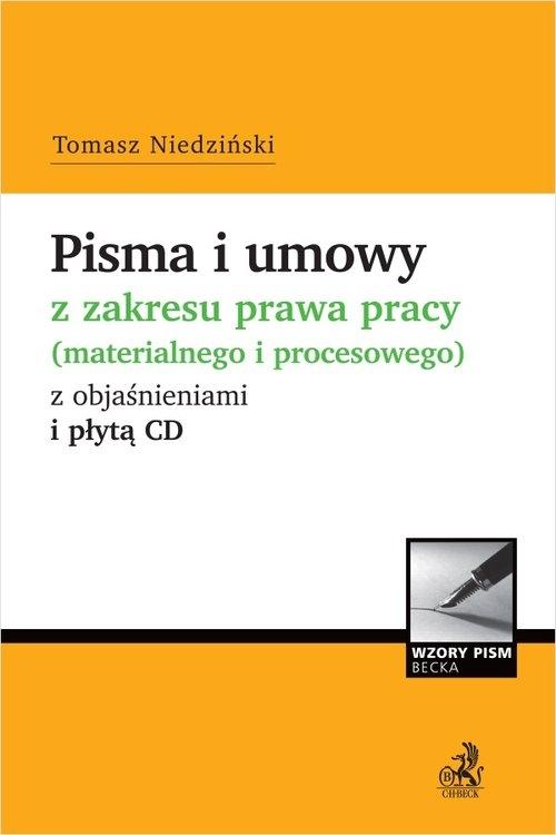 Pisma i umowy z zakresu prawa pracy (materialnego i procesowego) z objaśnieniami i płytą CD Niedziński Tomasz