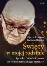 Święty w mojej rodzinie. Opowieść o życiu ks. Dolindo Ruotolo Grazia Ruotolo, Luciano Regolo