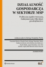 Działalność gospodarcza w sektorze MŚP Praktyczne aspekty tworzenia, Glumińska-Pawlic Jadwiga