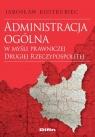 Administracja ogólna w myśli prawniczej Drugiej Rzeczypospolitej Kostrubiec Jarosław