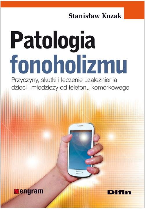 Patologia fonoholizmu Kozak Stanisław