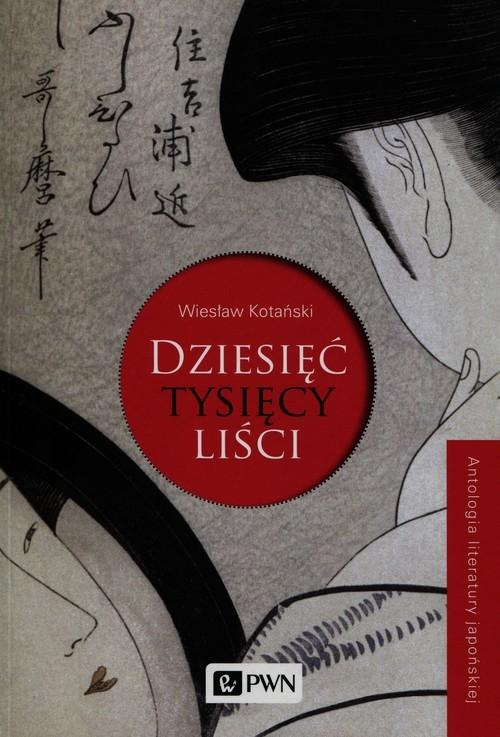 Dziesięć tysięcy liści Kotański Wiesław