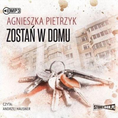 Zostań w domu (Audiobook) Agnieszka Pietrzyk