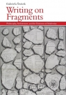 Writing on Fragments. Philosophy, Architecture, and the Horizons of Modernity Gabriela Świtek