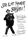 Sto lat panie Staśku + CD Warszawskie Combo Taneczne w setną rocznicę