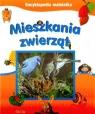 Encyklopedia małolata Mieszkania zwierząt