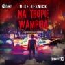 Na tropie wampira Mike Resnick