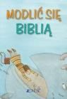 Modlić się Biblią seria: Modlitwy dzieci Bożych