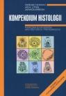 Kompedium histologii Podręcznik dla studentów nauk medycznych i Cichocki Tadeusz, Litwin Jan A., Mirecka Jadwiga