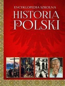 Encyklopedia szkolna. Historia polski praca zbiorowa