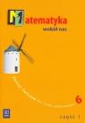 Matematyka wokół nas 6 Zeszyt ćwiczeń część 1 Szkoła podstawowa Lewicka Helena, Kowalczyk Marianna
