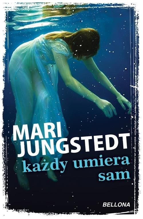 Każdy umiera sam Jungstedt Mari
