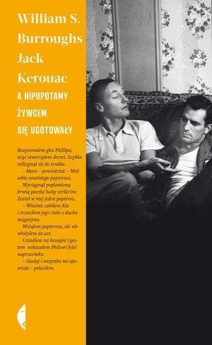 A hipopotamy żywcem się ugotowały Burroughs William S., Kerouac Jack