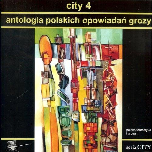 City 4 Antologia polskich opowiadań grozy