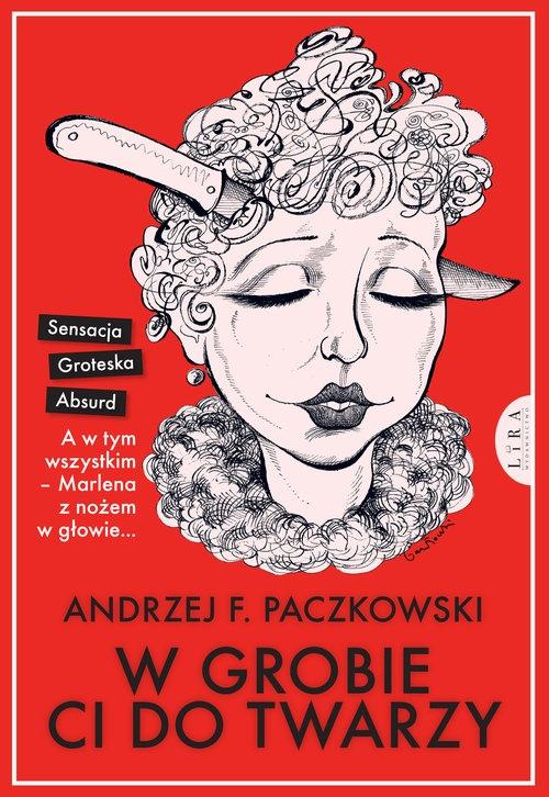 W grobie ci do twarzy Paczkowski Andrzej F.