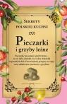 Pieczarki i grzyby leśne. Sekrety polskiej kuchni