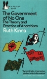 The Government of No One The Theory and Practice of Anarchism     . Kinna Ruth