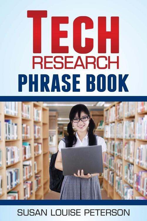 Tech Research Phrase Book Peterson Susan Louise