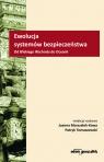 Ewolucja systemów bezpieczeństwa Od Bliskiego Wschodu do Oceanii Marszałek-Kawa Joanna, Tomaszewski Patryk