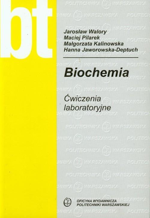 Biochemia Ćwiczenia laboratoryjne Walory Jarosław, Pilarek Maciej, Kalinowska Małgorzata