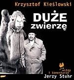 Duże zwierzę Krzysztof Kieślowski